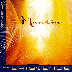 Existence: MANTRA — Mantras of the World (2009)