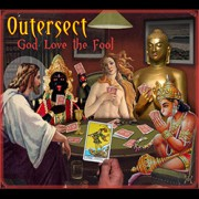 Outersect — God Love The Fool